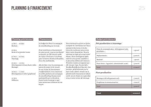 25  Planning prévisionnel  11/2013 › 04/2014  Écriture  07/2014  Sortie d'un premier teaser  07/2014 › 09/2014  Tournage  ...