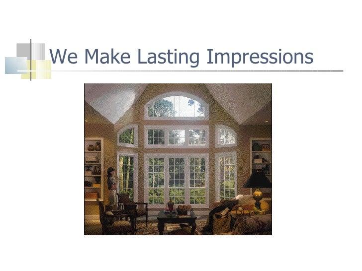 We Make Lasting Impressions
