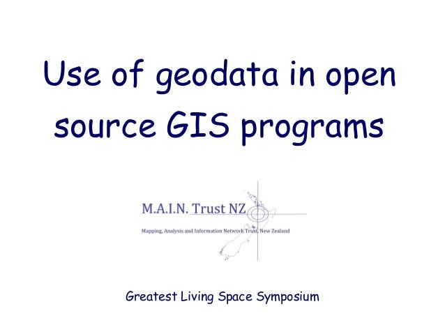 Use of geodata in opensource GIS programs     Greatest Living Space Symposium                                       Greate...