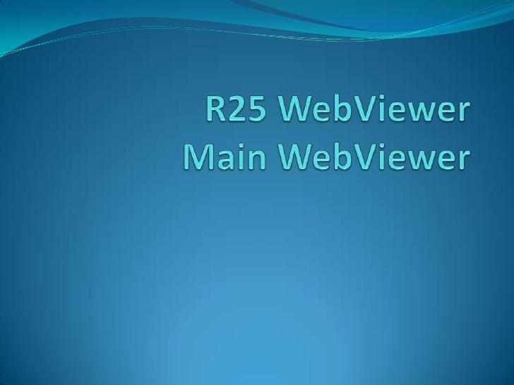 R25 WebViewerMain WebViewer<br />