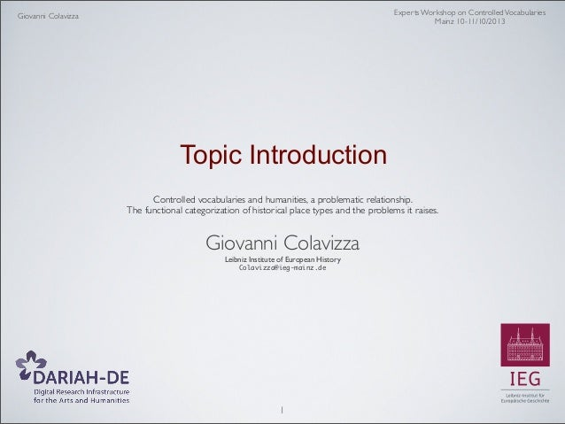 Experts Workshop on Controlled Vocabularies Mainz 10-11/10/2013  Giovanni Colavizza  Topic Introduction Controlled vocabul...