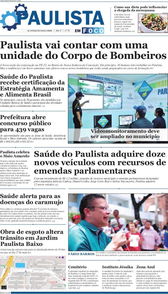 redacao@paulistaemfoco.com.br as notícias da nossa cidade I Ano II I nº 15 Maio'2018 Paulista vai contar com uma unidade d...