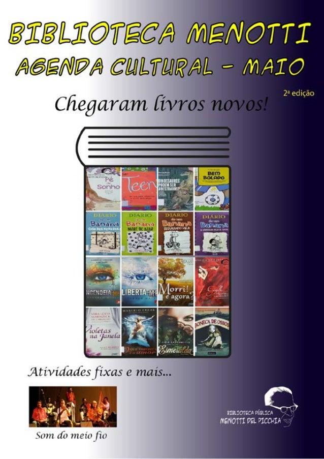 BIBLIOTECA MENOTTI AGENDA CULTURAL Expediente A revista eletrônica é uma realização da Biblioteca Pública Menotti Del Picc...