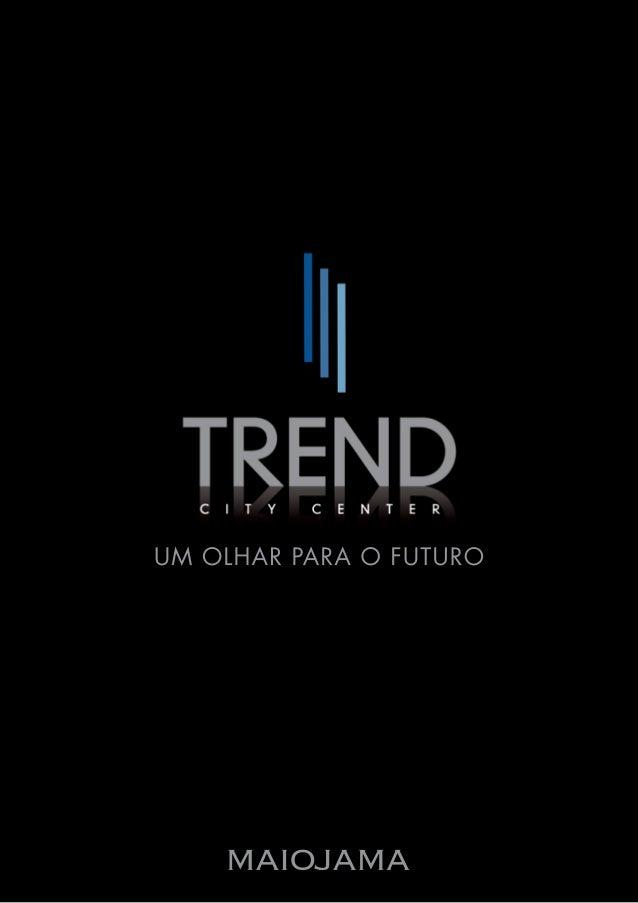 Trend City Center inaugura novo conceito. Venha viver / trabalhar aqui!