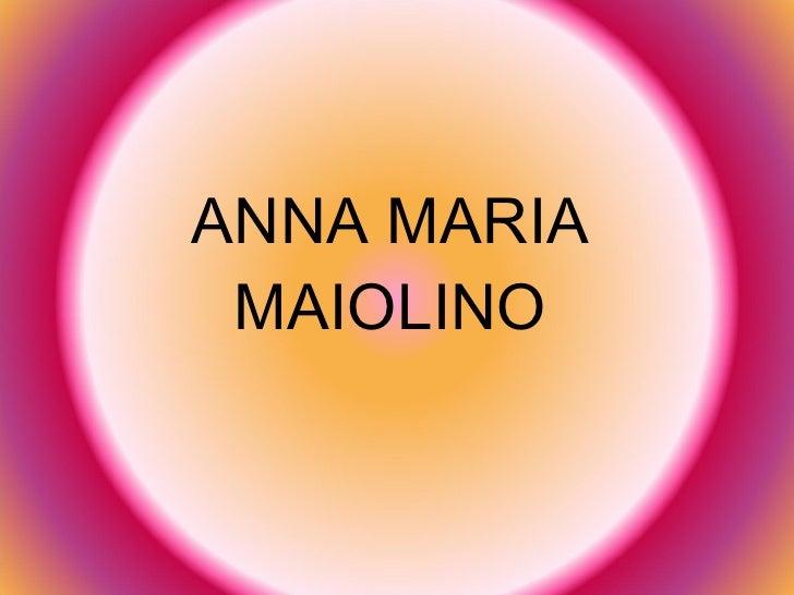 ANNA MARIA MAIOLINO