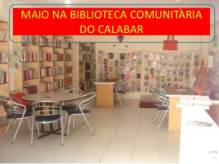 MAIO NA BIBLIOTECA COMUNITÀRIA DO CALABAR<br />