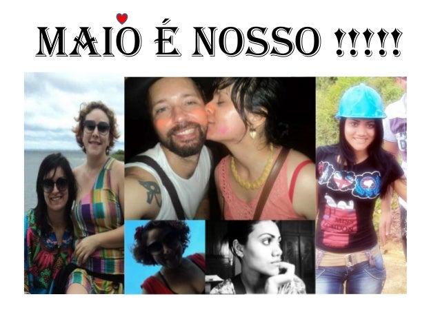 MAIO É NOSSO !!!!!