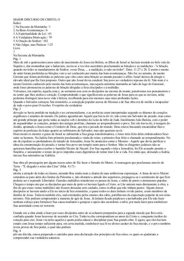 MAIOR DISCURSO DE CRISTO, O Índice 1 Na Encosta da Montanha / 1 2 As Bem-Aventuranças / 6 3 A Espiritualidade da Lei / 45 ...