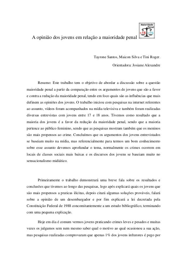 A opinião dos jovens em relação a maioridade penal Tayrone Santos, Maicon Silva e Tini Roger. Orientadora: Josiane Alexand...