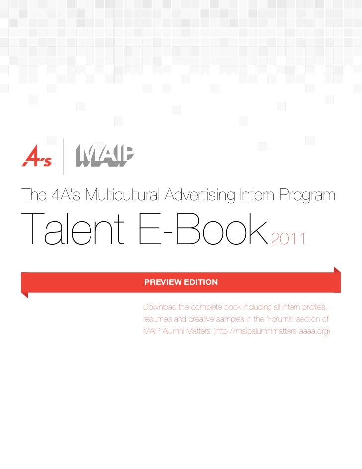 The 4A's Multicultural Advertising Intern ProgramTalent E-Book                                           2011             ...