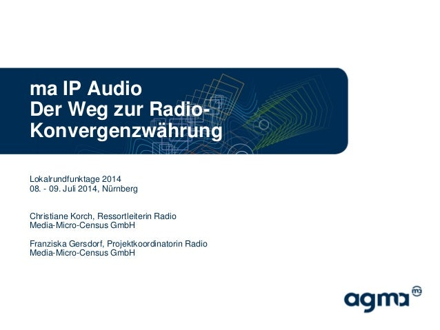 Lokalrundfunktage 2014 08. - 09. Juli 2014, Nürnberg Christiane Korch, Ressortleiterin Radio Media-Micro-Census GmbH Franz...