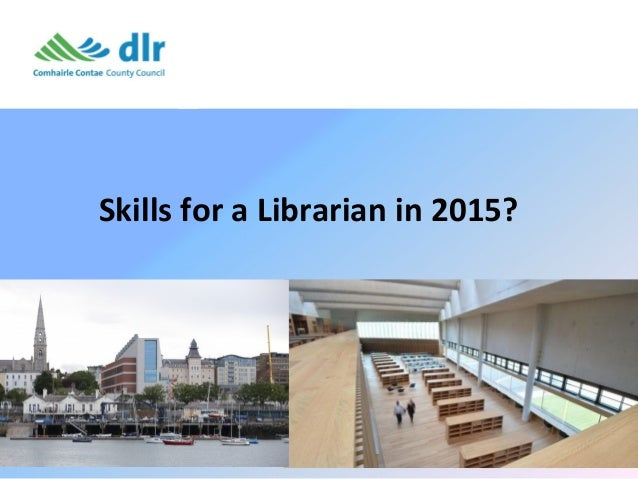 Skills for a Librarian in 2015?