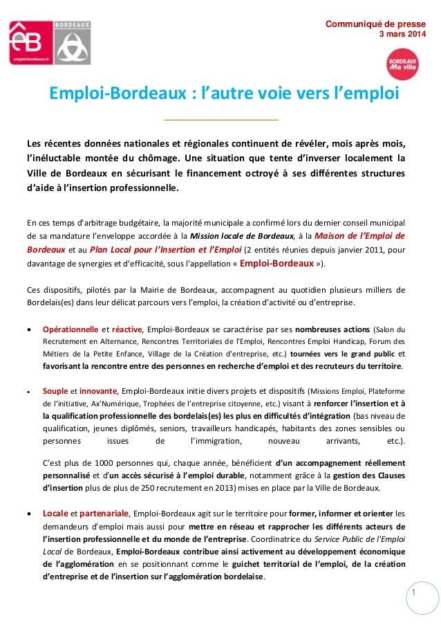 Communiqué de presse 3 mars 2014  Emploi-Bordeaux : l'autre voie vers l'emploi Les récentes données nationales et régional...
