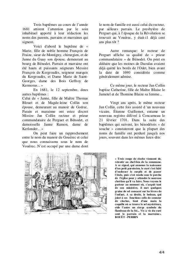 Trois baptêmes au cours de l'année 1681 attirent l'attention par le soin inhabituel apporté à leur rédaction les noms des ...