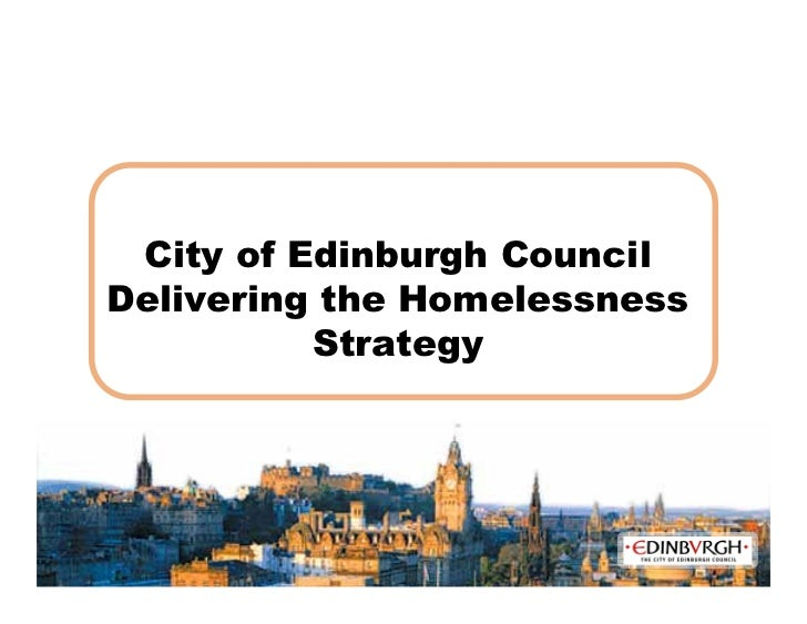 City of Edinburgh Council Delivering the Homelessness Strategy