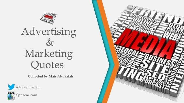 @MaisabusalahSpnzone.comAdvertising&MarketingQuotesCollected by Mais AbuSalah