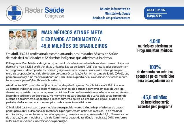 Radar Saúde Congresso Ano 4   nº 182 Março 2014 Em abril, 13.235 profissionais estarão atuando nas Unidades Básicas de Saú...