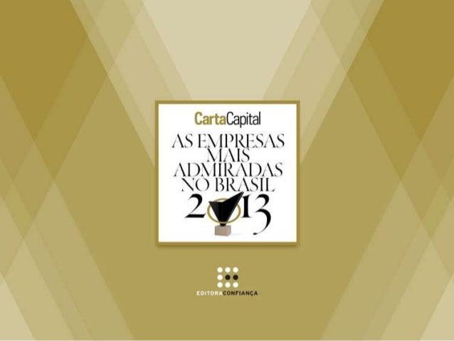 As Empresas Mais Admiradas no Brasil CARTACAPITAL promoveu dia 28 de outubro no Buffet Rosa  Rosarum, em São Paulo, a 16ª ...