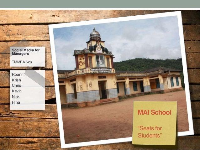 """Social Media forManagersTMMBA 528RoannKrishChrisKevinNickHina                   MAI School                   """"Seats for   ..."""