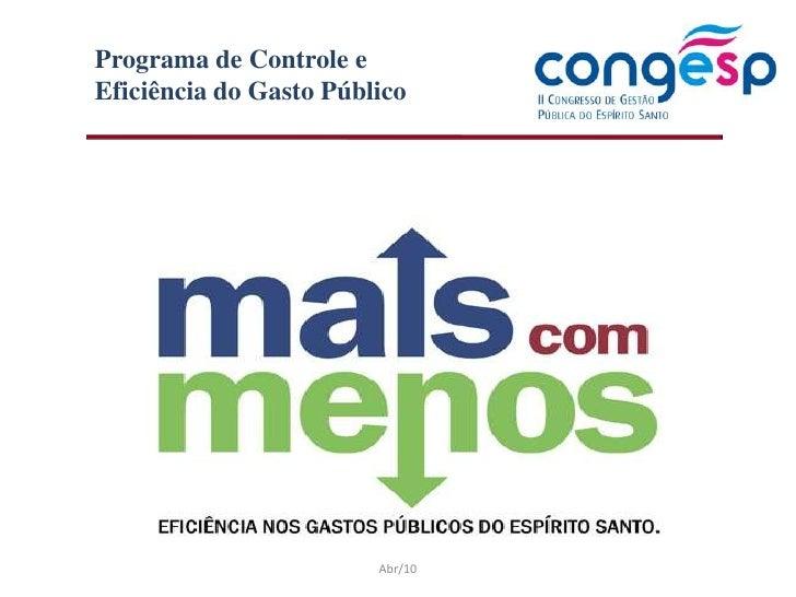 Programa de Controle e Eficiência do Gasto Público<br />Abr/10<br />
