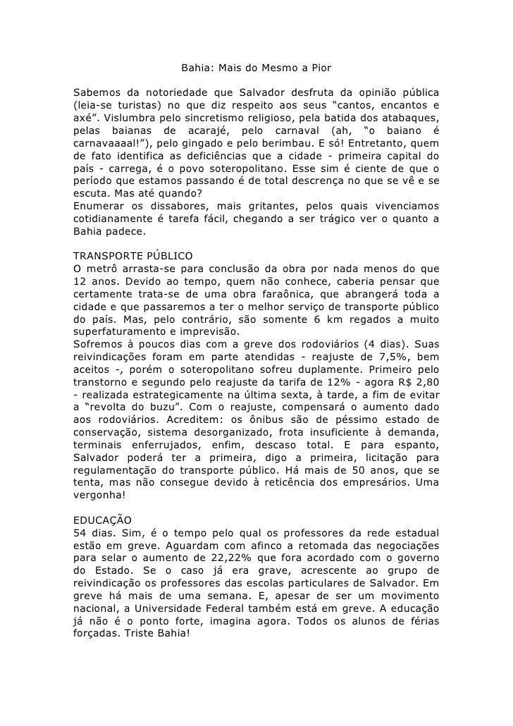 Bahia: Mais do Mesmo a PiorSabemos da notoriedade que Salvador desfruta da opinião pública(leia-se turistas) no que diz re...
