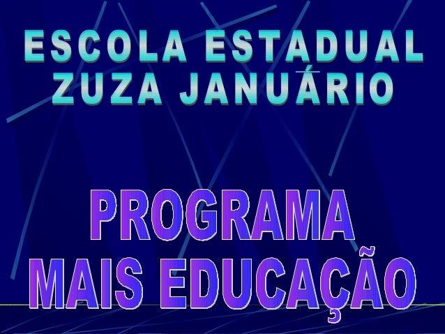 PROGRAMA MAIS EDUCAÇÃO GOVERNO FEDERAL A FORMAÇÃO INTEGRAL DOS ALUNOS NAS ESCOLAS GARANTIR E QUALIFICAR A APRENDIZAGEM DOS...