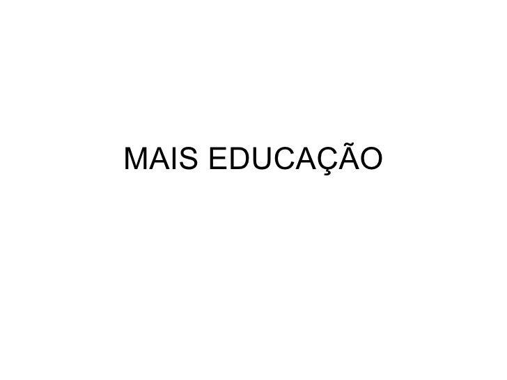 MAIS EDUCAÇÃO