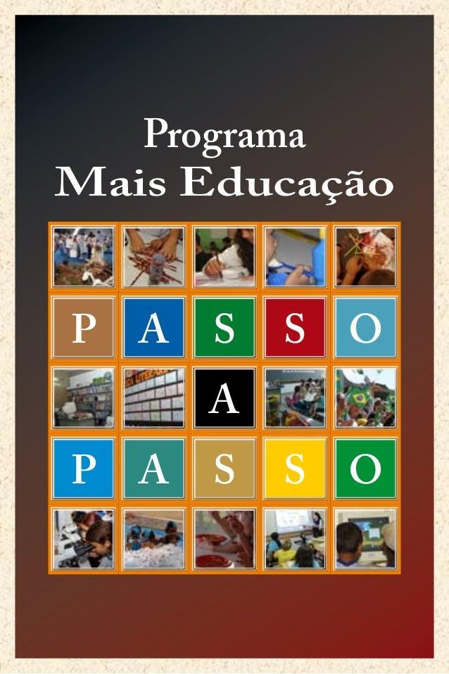 Programa Mais Educação PP AA SS SS OO AA PP AA SS SS OO