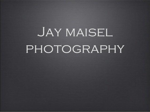 Jay maiselphotography