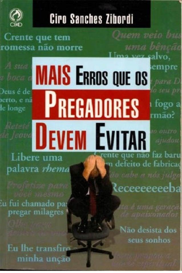 Ciro Sanches Zibordi  Mais erros que os Pregadores devem evitar Digitalizado por lordsavio  www.semeadoresdapalavra.net No...