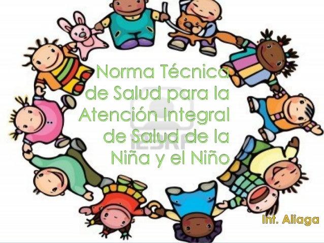 Brindar ATENCION INTEGRAL de SALUD,con CALIDAD, que responda a lasNECESIDADES de SALUD del NIÑO yELEVE su CALIDAD DE VIDA....