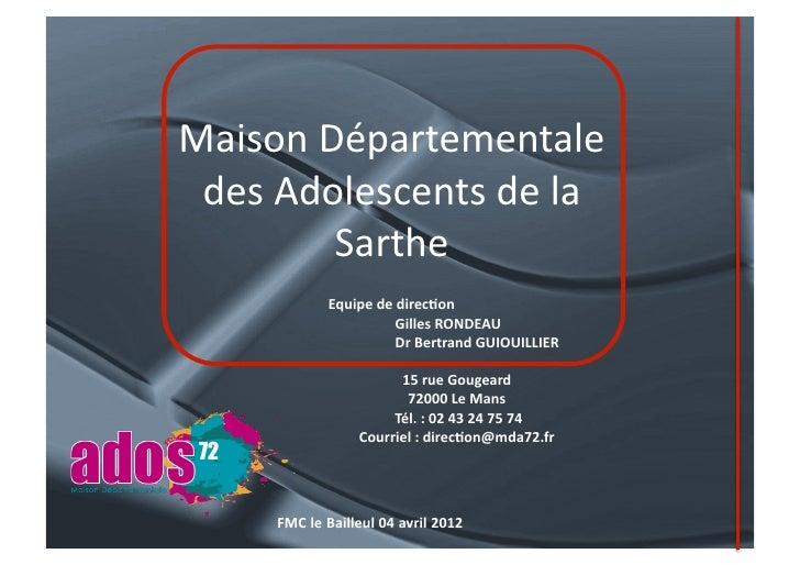 Maison Départementale  des Adolescents de la            Sarthe                    Equipe de direc+on ...