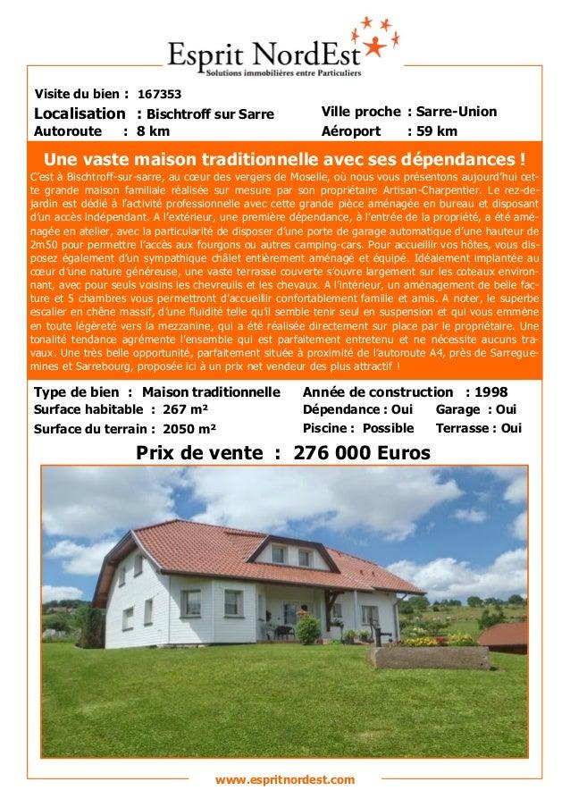 Sur les hauteurs  Visite du bien : 167353  Autoroute : 8 km  Localisation : Bischtroff sur Sarre  Ville proche : Sarre-Uni...