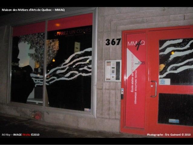MJ Roy – IMAGE IN situ ©2010 Maison des Métiers d'Arts de Québec – MMAQ Photographe : Éric Guénard © 2010