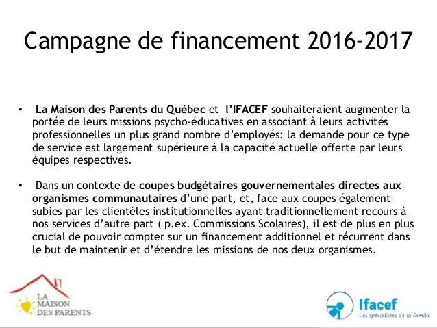 Campagne de financement 2016-2017 • La Maison des Parents du Québec et l'IFACEF souhaiteraient augmenter la portée de leur...