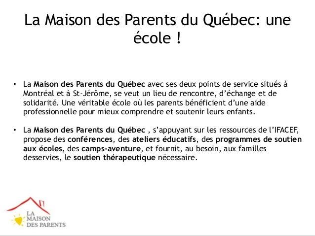 La Maison des Parents du Québec: une école ! • La Maison des Parents du Québec avec ses deux points de service situés à Mo...