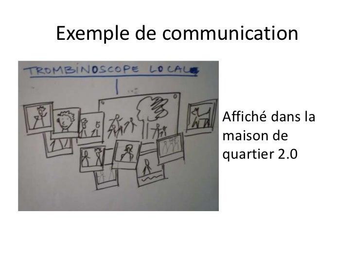 Exemple de communication                Affiché dans la                maison de                quartier 2.0