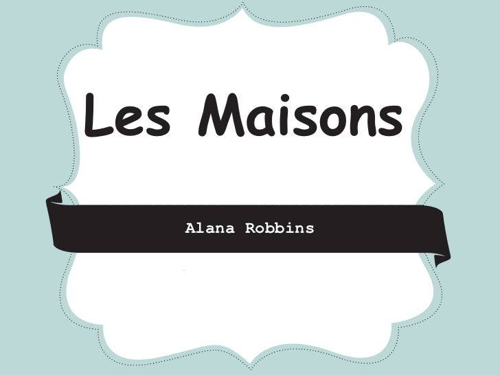 *       *           *Les Maisons     Alana Robbins     CRAFT         FAIR