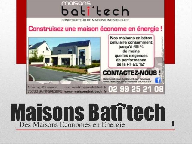 Maisons Batî'techDes Maisons Economes en Energie 1