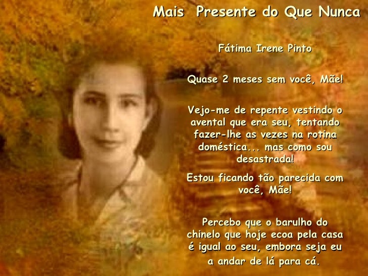 Mais  Presente do Que Nunca Fátima Irene Pinto Quase 2 meses sem você, Mãe! Vejo-me de repente vestindo o avental que era ...