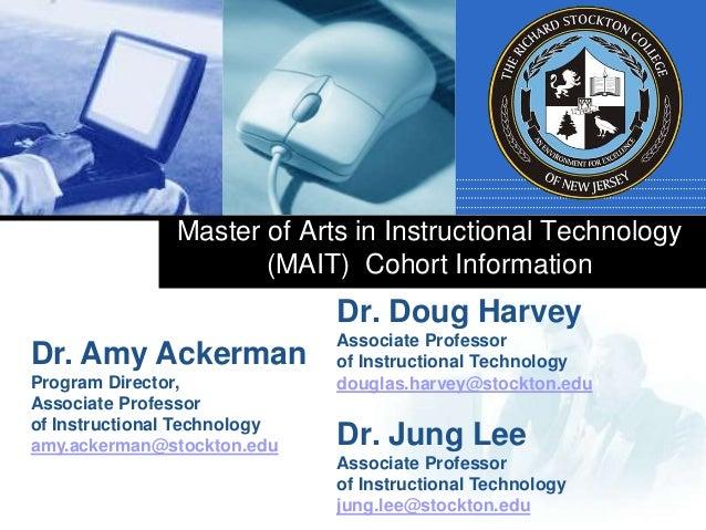 Master of Arts in Instructional Technology(MAIT) Cohort InformationDr. Doug HarveyAssociate Professorof Instructional Tech...
