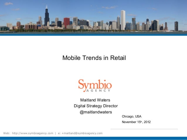 Mobile Trends in Retail                                                Maitland Waters                                    ...