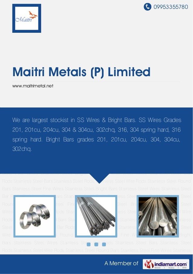 09953355780A Member ofMaitri Metals (P) Limitedwww.maitrimetal.netStainless Steel Wires Stainless Steel Bar Rods Stainless...