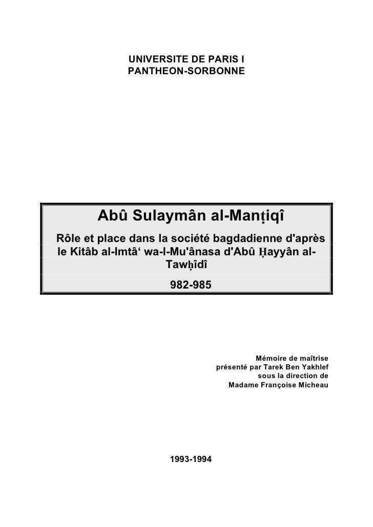 UNIVERSITE DE PARIS I              PANTHEON-SORBONNE            Abû Sulaymân al-ManÔiqî Rôle et place dans la société bagd...