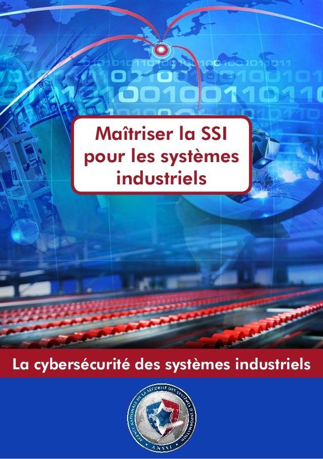 Maîtriser la SSI pour les systèmes industriels  La cybersécurité des systèmes industriels