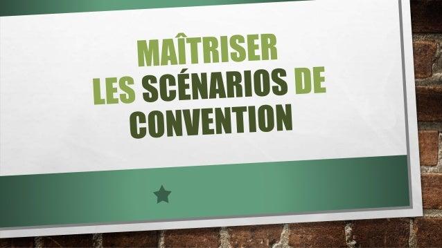 Maîtriser les scénarios de convention Slide 3