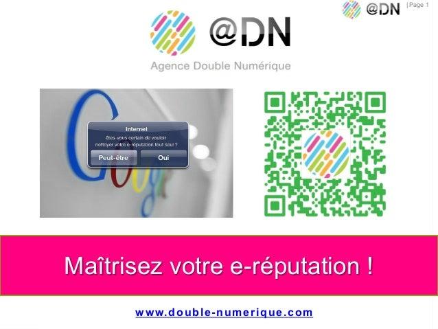 © | Page 1 Maîtrisez votre e-réputation ! www.double-numerique.com