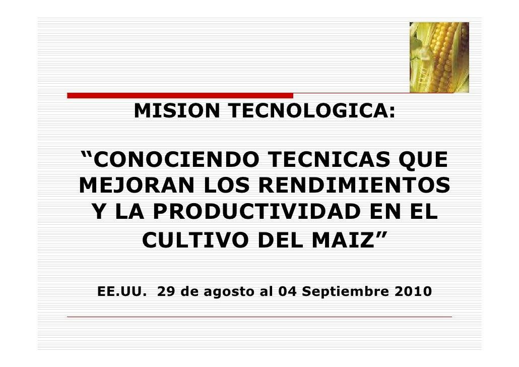 """MISION TECNOLOGICA:  """"CONOCIENDO TECNICAS QUE MEJORAN LOS RENDIMIENTOS  Y LA PRODUCTIVIDAD EN EL      CULTIVO DEL MAIZ""""   ..."""