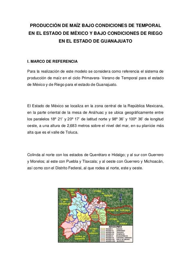 PRODUCCIÓN DE MAÍZ BAJO CONDICIONES DE TEMPORAL EN EL ESTADO DE MÉXICO Y BAJO CONDICIONES DE RIEGO EN EL ESTADO DE GUANAJU...
