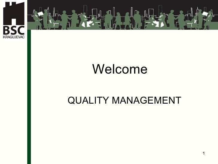 Welcome QUALITY MANAGEMENT